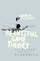 Beautiful Game Theory: How Soccer Can Help Economics