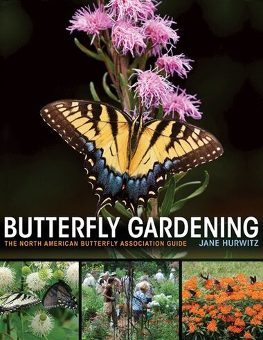 Butterfly Gardening: The North American Butterfly Association Guide by Jane Hurwitz
