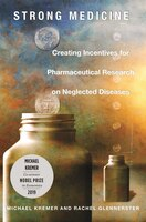 Strong Medicine: Creating Incentives for Pharmaceutical Research on Neglected Diseases