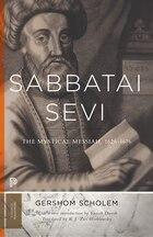 Sabbatai ?evi: The Mystical Messiah, 1626-1676