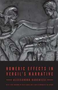 Homeric Effects in Vergil's Narrative
