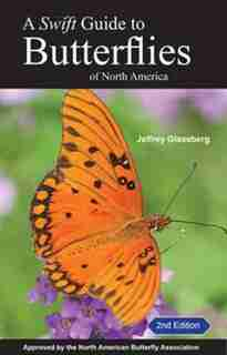 A Swift Guide to Butterflies of Mexico and Central America: Second Edition by Jeffrey Glassberg
