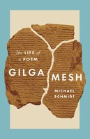 Gilgamesh: The Life Of A Poem