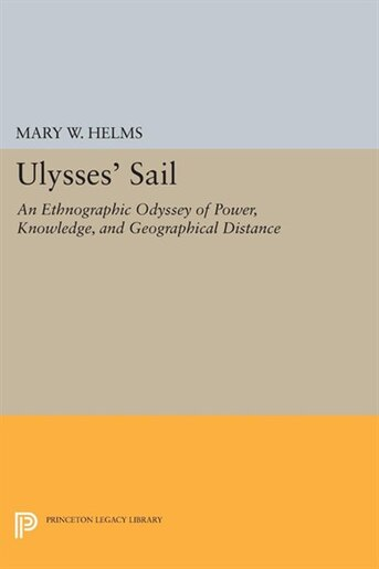 Ulysses' Sail: An Ethnographic Odyssey of Power, Knowledge, and  Geographical Distance