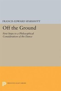 Off the Ground: First Steps to a Philosophical Consideration of the Dance