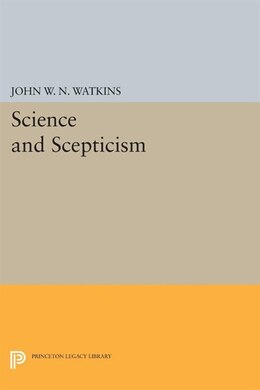 Book Science and Scepticism by John W.N. Watkins