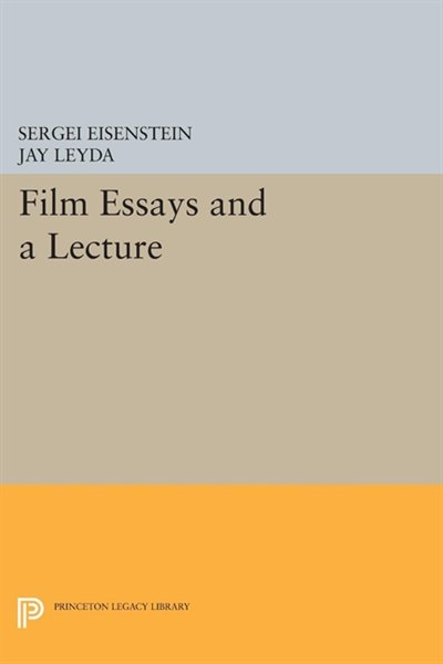 eisenstein film for essays in film theory - a dialectic approach to film form - - the filmic fourth dimension - - methods of montage - - a course in treatment - - film language - appendix a: a statement on the sound-film by eisenstein, pudovkin, and alexandrov - - appendix b : notes from a director's laboratory.