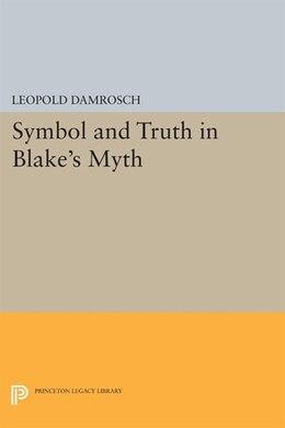 Book Symbol and Truth in Blake's Myth by Leopold Damrosch