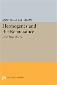 Hermogenes and the Renaissance: Seven Ideas of Style