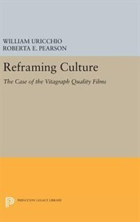 Reframing Culture: The Case of the Vitagraph Quality Films