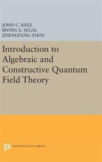 Introduction to Algebraic and Constructive Quantum Field Theory
