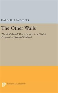 The Other Walls: The Arab-Israeli Peace Process in a Global Perspective