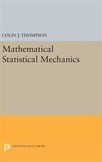 Mathematical Statistical Mechanics