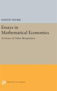 Essays in Mathematical Economics, in Honor of Oskar Morgenstern