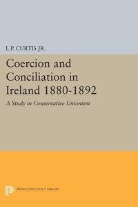 Coercion and Conciliation in Ireland 1880-1892