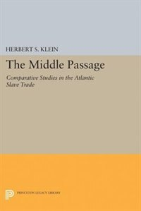 The Middle Passage: Comparative Studies in the Atlantic Slave Trade