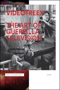Videofreex: The Art of Guerrilla Television
