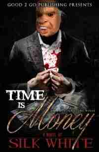 Time Is Money: An Anthony Stone Novel de Silk White