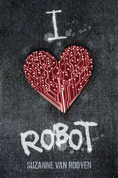 I Heart Robot by Suzanne Van Rooyen