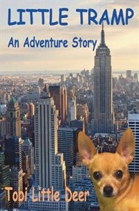 Little Tramp: An Adventure Story by Tobi Little Deer