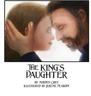 The King's Daughter by Morden Grey