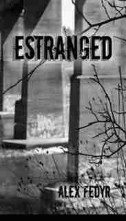 Estranged by Alex Fedyr