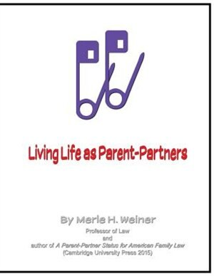 Living Life as Parent-Partners by Merle H. Weiner