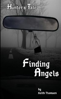 Finding Angels by Keith Stuart Thomsen