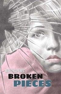 Broken Pieces by Martha Perez
