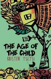 The Age of the Child by Kristen Tsetsi
