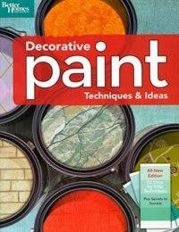 Decorative Paint Techniques & Ideas, 2nd Edition (Better Homes and Gardens): Techniques & Ideas, 2nd Edition