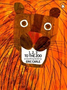 Book 1, 2, 3 To The Zoo by Eric Carle