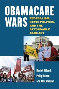 Obamacare Wars: Federalism, State Politics, and the Affordable Care Act
