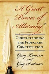 The Great Power of Attorney: Understanding the Fiduciary Constitution