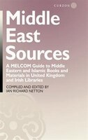 Middle East Sources: A MELCOM Guide to Middle Eastern and Islamic Books and Materials in the United…
