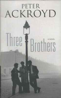 Book Three Brothers: A Novel by Peter Ackroyd