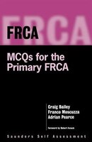 FRCA: Mcqs For The Primary Frca: Mcqs For The Primary Frca