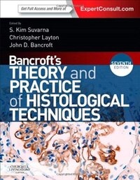 Bancroft's Theory And Practice Of Histological Techniques: Expert Consult: Online And Print