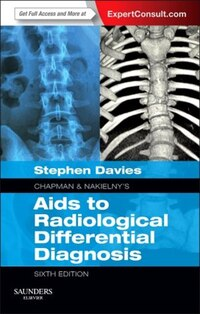 Chapman And Nakielny's Aids To Radiological Differential Diagnosis: Expert Consult - Online And…