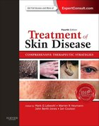 Treatment Of Skin Disease: Comprehensive Therapeutic Strategies (expert Consult - Online And Print)