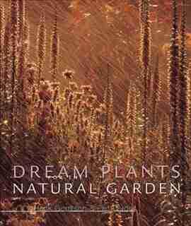 Dream Plants for the Natural Garden by Henk Gerritsen