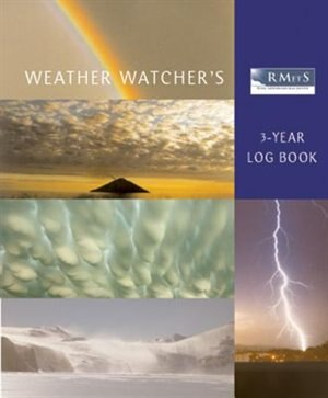 The Royal Meteorological Society Weather Watcher's Three-year Log Book by Editors Of Frances Royal Meteorological Society