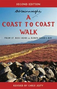A Coast To Coast Walk Second Edition: From St Bees Head To Robin Hood's Bay