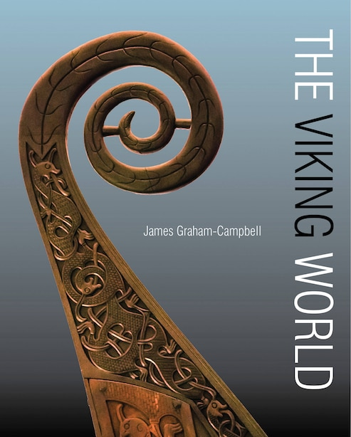 The Viking World by James Graham-Campbell