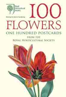 100 Flowers From The Rhs: 100 Postcards In A Box by Royal Horticultural Society