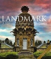 Landmark: A History Of Britain In 50 Buildings