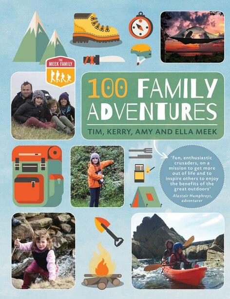 100 Family Adventures by Tim Meek
