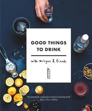 Good Things To Drink With Mr Lyan And Friends by Ryan Chetiyawardana
