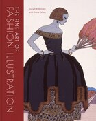 The Fine Art Of Fashion Illustration: 400 Years Of Beauty