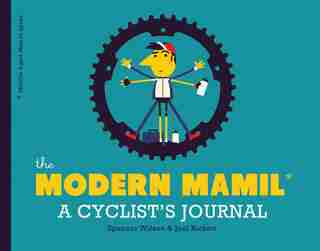 The Modern Mamil (middle-aged Man In Lycra): A Cyclist's Journal by Joel Rickett